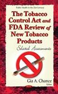 The Tobacco Control ACT and FDA Review of New Tobacco Products