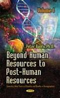 Beyond Human Resources To Post-human Resources: Towards a New Theory of Quantity and Quality