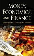 Money, Economics, and Finance Volume 3