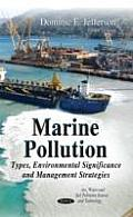Marine Pollution: Types, Environmental Significance and Management Strategies