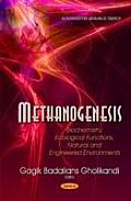 Methanogenesis: Biochemistry, Ecological Functions, Natural and Engineered Environments