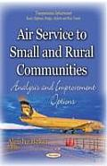 Air Service To Small and Rural Communities: Analysis and Improvement Options
