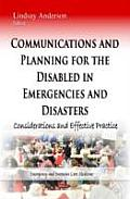 Communications and Planning for the Disabled in Emergencies and Disasters