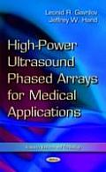High-Power Ultrasound Phased Arrays for Medical Applications