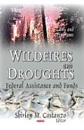 Wildfires and Droughts: Federal Assistance and Funds
