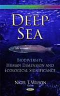 Deep Sea: Biodiversity, Human Dimension and Ecological Significance