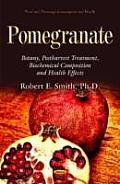 Pomegranate: Botany, Postharvest Treatment, Biochemical Composition and Health Effects