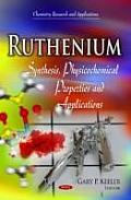 Ruthenium: Synthesis, Physicochemical Properties and Applications
