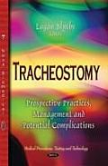 Tracheostomy: Prospective Practices, Management & Potential Complications