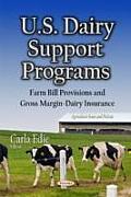 U.S. Dairy Support Programs: Farm Bill Provisions & Gross Margin-dairy Insurance