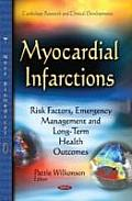 Myocardial Infarctions: Risk Factors, Emergency Management & Long-term Health Outcomes