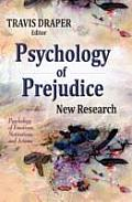 Psychology of Prejudice: New Research