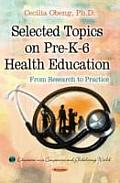 Selected Topics on Pre-K-6 Health Education