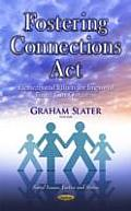 Fostering Connections Act: Elements & Efforts for Improved Foster Care Outcomes
