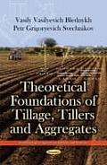 Theoretical Foundations of Tillage, Tillers & Aggregates