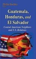 Guatemala, Honduras, and El Salvador