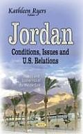 Jordan: Conditions, Issues & U.S. Relations