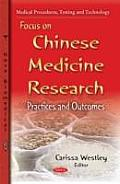 Focus on Chinese Medicine Research: Practices & Outcomes