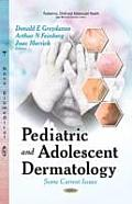 Pediatric and Adolescent Dermatology: Some Current Issues