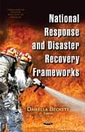 National Response and Disaster Recovery Frameworks