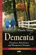 Dementia: Prevalence, Risk Factors and Management Strategies