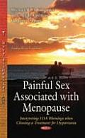 Painful Sex Associated With Menopause: Interpreting Fda Warnings When Choosing a Treatment for Dyspareunia