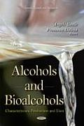 Alcohols and Bioalcohols: Characteristics, Production and Uses
