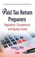 Paid Tax Return Preparers: Regulation, Competence and Quality Issues