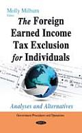 Foreign Earned Income Tax Exclusion for Individuals: Analyses & Alternatives