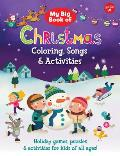 My Big Book of Christmas Coloring, Songs & Activities: Holiday Games, Puzzles & Activities for Kids of All Ages!
