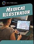 Medical Illustrator (21st Century Skills Library: Cool Steam Careers)
