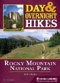 Day and Overnight Hikes: Rocky Mountain National Park (Day and Overnight Hikes)