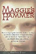 Maggie's Hammer: How Investigating the Mysterious Death of My Friend Uncovered a Netherworld of Illegal Arms Deals, Political Slush Fun