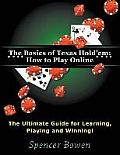 The Basics of Texas Hold'em: How to Play Online (Large Print): The Ultimate Guide for Learning, Playing and Winning!