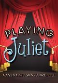 Playing Juliet