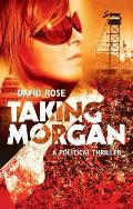 Taking Morgan: A Political Thriller