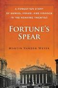 Fortune's Spear: A Forgotten Story of Genius, Fraud, and Finance in the Roaring Twenties