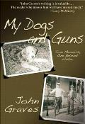 My Dogs and Guns: Two Memoirs, One Beloved Writer