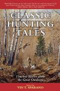 Classic Hunting Tales: Timeless Stories about the Great Outdoors