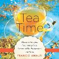 Tea Time Delicious Recipes Fascinating Facts Secrets of Tea Preparation & More