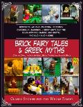 Brick Fairy Tales and Greek Myths: Box Set: Classic Stories for the Whole Family