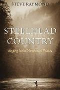 Steelhead Country: Angling in the Northwest's Waters