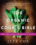 Organic Cooks Bible How to Select & Cook the Best Ingredients on the Market