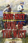 Code of the West: A Western Story
