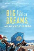 Big Dreams: Into the Heart of California