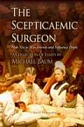 Scepticaemic Surgeon: How Not To Win Friends and Influence People
