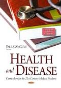 Health and Disease: Curriculum for the 21ST Century Medical Students