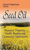 Seed Oil: Biological Properties, Health Benefits and Commercial Applications