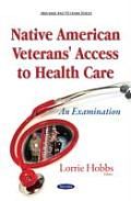 Native American Veterans' Access To Health Care: an Examination