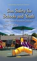 Sun Safety for Schools and Youth: Skin Cancer Prevention Guidance